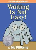 Waiting Is Not Easy an Elephant &...