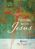 Praying with Jesus: Reset My Prayer Life