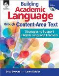 Building Academic Language Through Content-Area Text: Strategies to Support English Language Learners [With CDROM]