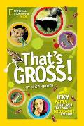 That's Gross!
