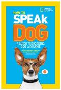 How to Speak Dog A Guide to Decoding Dog Language