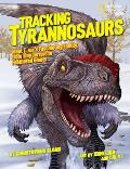 Tracking Tyrannosaurs Meet T rexs fascinating family from tiny terrors to feathered giants