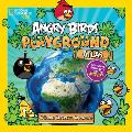 Angry Birds Playground Atlas A Global Geographic Adventure