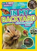 National Geographic Kids in My Backyard Sticker Activity Book Over 1000 Stickers