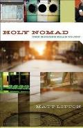 Holy Nomad The Rugged Road to Joy