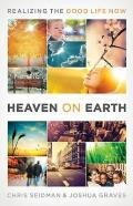 Heaven on Earth: Realizing the...