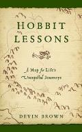 Hobbit Lessons A Map for Lifes Unexpected Journeys