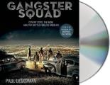 Gangster Squad Covert Cops the Mob & the Battle for Los Angeles