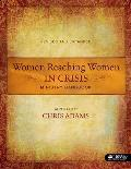 Women Reaching Women in Crisis (Revised & Expanded): Ministry Handbook