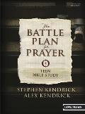 The Battle Plan for Prayer - Teen Bible Study