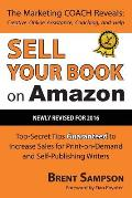 Sell Your Book on Amazon Top Secret Tips Guaranteed to Increase Sales for Print On Demand & Self Publishing Writers