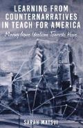 Learning from Counternarratives in Teach for America Moving from Idealism Towards Hope