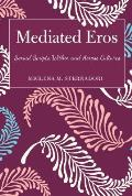 Mediated Eros: Sexual Scripts Within and Across Cultures