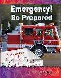 Emergency! Be Prepared (Be Healthy! Be Fit!)