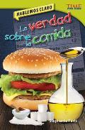 La Verdad Sobre la Comida: Hablemos Claro = The Truth about Food