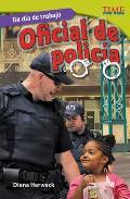 Un Dia de Trabajo: Oficial de Policia (All in a Day's Work: Police Officer) (Spanish Version) (Challenging)