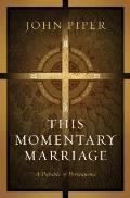 This Momentary Marriage A Parable of Permanence