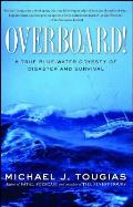 Overboard A True Blue Water Odyssey of Disaster & Survival