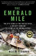 Emerald Mile The Epic Story of...