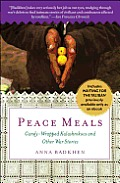 Peace Meals: Candy-Wrapped Kalashnikovs and Other War Stories (Includes Waiting for the Taliban, Previously Available Only as an eB