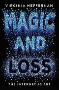 Magic & Loss The Pleasures of the...