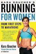 Kara Gouchers Running for Women From First Steps to Marathons