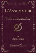 L'Assommoir, Vol. 2: Edition Decoree de Frontispices Dessines Et Graves Sur Bois Par Hermann-Paul (Classic Reprint)