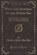 With the Admiral of the Ocean Sea: A Narrative of the First Voyage to the Western World, Drawn Mainly from the Diary of Christopher Columbus (Classic