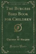 The Burgess Bird Book for Children (Classic Reprint)