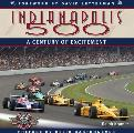 Indianapolis 500 A Century of Excitement