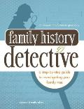 Family History Detective an All Ages Introduction to Genealogy