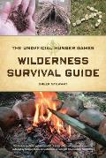 The Unofficial Hunger Games Wilderness Survival Guide