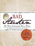 Bad Austen The Worst Stories Jane Never Wrote