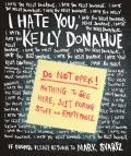 I Hate You, Kelly Donahue