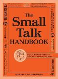 Small Talk Handbook Easy Instructions on How to Make Small Talk in Any Situation