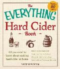 Everything Hard Cider Book All you need to know about making hard cider at home