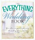 Everything Wedding Book Your All in One Guide to Planning the Wedding of Your Dreams