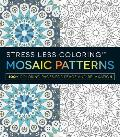 Stress Less Coloring Mosaic Patterns 100+ Coloring Pages for Peace & Relaxation