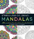 Stress Less Coloring – Mandalas:...