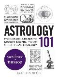 Astrology 101: From Sun Signs to Moon Signs, Your Guide to Astrology