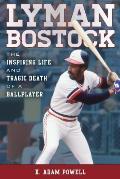 Lyman Bostock: The Inspiring Life and Tragic Death of a Ballplayer