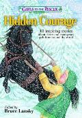 Girls to the Rescue 3 Hidden Courage 10 Inspiring Stories about Clever & Courageous Girls from Around the World