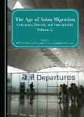 The Age of Asian Migration: Continuity, Diversity, and Susceptibility Volume 2