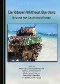 Caribbean Without Borders: Beyond the Can[n]on's Range