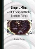 Shapes of Time in British Twenty-First Century Quantum Fiction