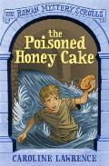 The Poisoned Honey Cake: Roman Mysteries Scrolls 2