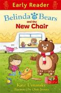 Belinda and the Bears and the New Chair (Early Reader)