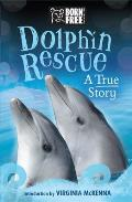 Dolphin Rescue: the True Story of Tom and Misha