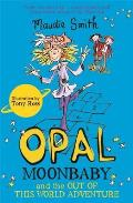 Opal Moonbaby and the Out of This World Adventure (Book 2)