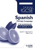 Cambridge Igcse and International Certificate Spanish Foreign Language Grammar Workbook
